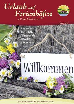Katalog Urlaub auf Ferienhöfen in Baden-Württemberg 2014/2015 (© Titelbild: Fotolia : Barbara-Maria Damrau )